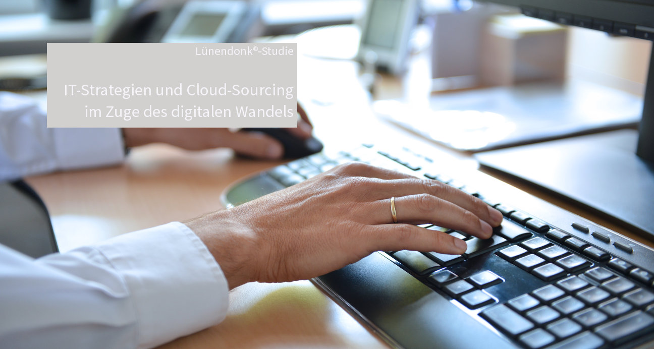 Lünendonk-Studie: IT-Strategien und Cloud-Sourcing